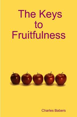 The Keys to Fruitfulness