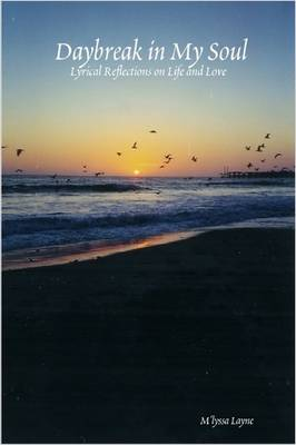 Daybreak in My Soul: Lyrical Reflections on Life and Love