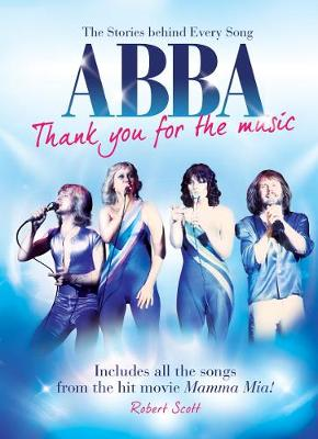 Abba: Thank You for the Music - The Stories Behind Every Song