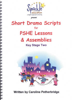Short Drama Scripts for PSHE Lessons and Assemblies