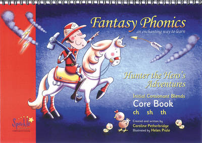 Fantasy Phonics: An Enchanting Way to Learn: core book: Initial Consonant Blends
