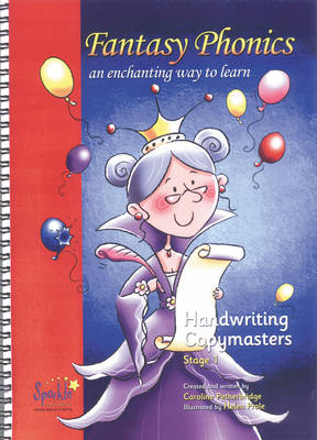 Fantasy Phonics: An Enchanting Way to Learn: stage 1: Handwriting Copymasters