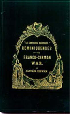 La Compagnie Irlandaise: Reminiscences of the Franco-German War: 2002