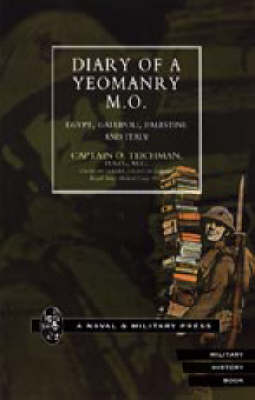 Diary of a Yeomanry MO (Medical Officer): Egypt, Gallipoli. Palestine and Italy: 2002