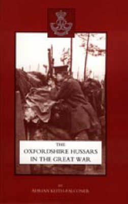 Oxfordshire Hussars in the Great War 1914-1918: 2003