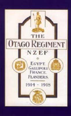 Official History of the Otago Regiment in the Great War 1914-1918: 2003