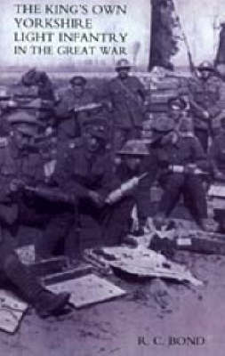 King's Own Yorkshire Light Infantry in the Great War 1914-1918: 2004