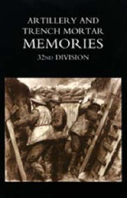 Artillery and Trench Mortar Memories - 32nd Division: 2004