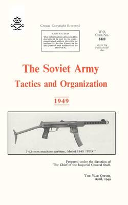 The Soviet Army: Tactics and Organization 1949