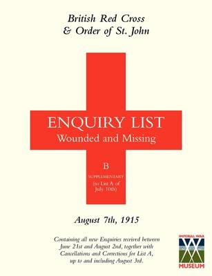 British Red Cross and Order of St John Enquiry List for Wounded and Missing: August 7th 1915