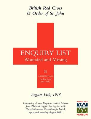 British Red Cross and Order of St John Enquiry List for Wounded and Missing: August 14th 1915
