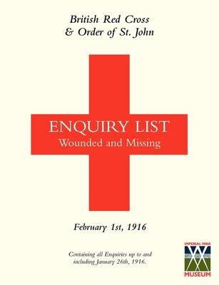 British Red Cross and Order of St John Enquiry List for Wounded and Missing: FEBRUARY 1ST 1916 (Mediterranean Enquiries)