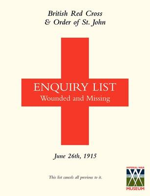 British Red Cross and Order of St John Enquiry List for Wounded and Missing: June 26th 1915