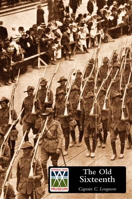 Old Sixteenth: Being a Record of the 16th Battalion AIF, During the Great War