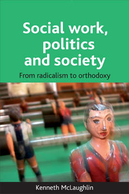 Social work, politics and society: From radicalism to orthodoxy