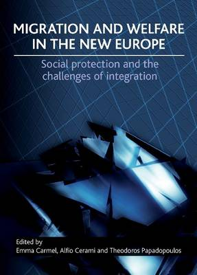 Migration and Welfare in the 'New' Europe: Social Protection and the Challenges of Integration