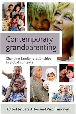 Contemporary grandparenting: Changing family relationships in global contexts