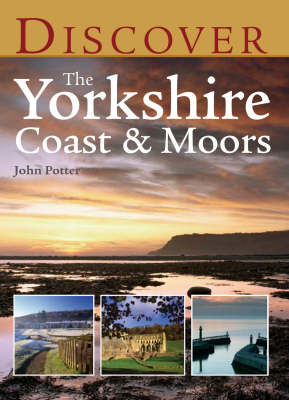 Discover the Yorkshire Coast and Moors