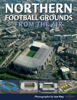 Northern Football Grounds from the Air