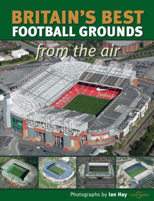 Britain's Best Football Grounds from the Air