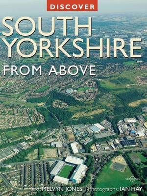 Discover South Yorkshire from Above