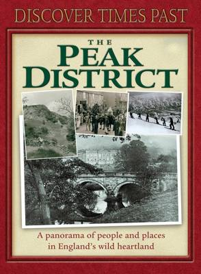 Discover Times Past the Peak District