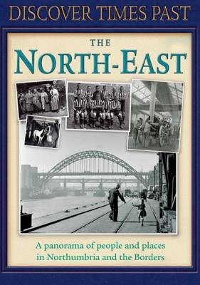 Discover Times Past the North-East