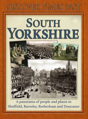 Discover Times Past South Yorkshire