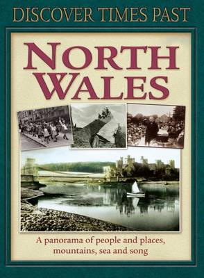 Discover Times Past North Wales
