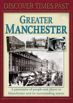 Discover Times Past Greater Manchester