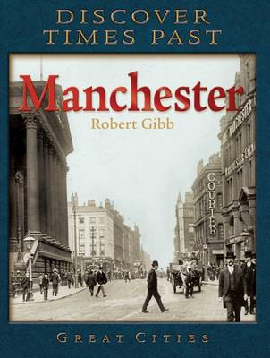 Discover Times Past Manchester