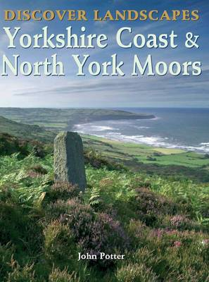 Discover Landscapes - Yorkshire Coast and North York Moors