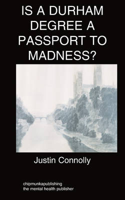 Is a Durham Degree a Passport to Madness?