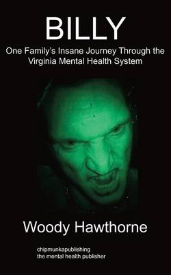Billy: One Family's Insane Journey Through the Virginia Mental Health System