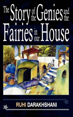 The Story of the Genies and the Fairies in Our House
