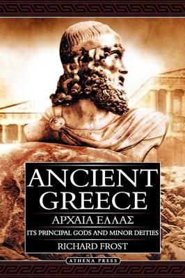 Ancient Greece: Its Principal Gods and Minor Deities - 2nd Edition (Paperback)
