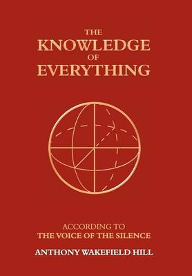 The Knowledge of Everything: According to the Voice of Silence