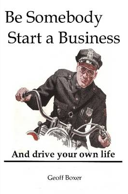 Be Somebody. Start a Business