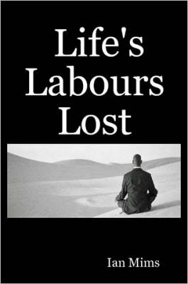 Life's Labours Lost