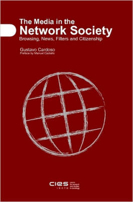 The Media in the Network Society: Browsing, News, Filters and Citizenship