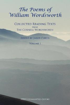 The Poems of William Wordsworth: Collected Reading Texts from the Cornell Wordsworth: Vol. 1