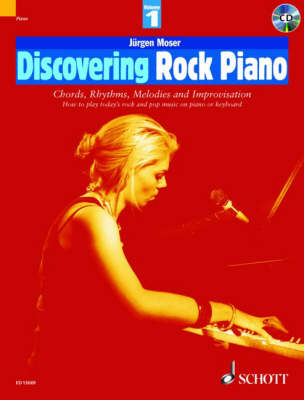 Discovering Rock Piano: Pt. 1: Discovering Rock Piano How to Play Today's Rock and Pop Music on Piano or Keyboard