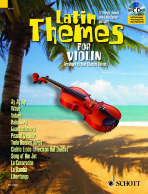 Latin Themes for Violin: 12 Vibrant Themes with Latin Flavour and Spirit