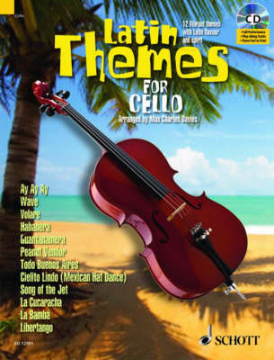 Latin Themes for Cello: 12 Vibrant Themes with Latin Flavour and Spirit