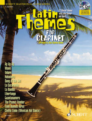 Latin Themes for Clarinet: 12 Vibrant Themes with Latin Flavour and Spirit