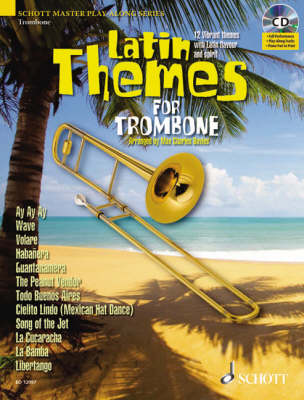 Latin Themes for Trombone: 12 Vibrant Themes with Latin Flavour and Spirit