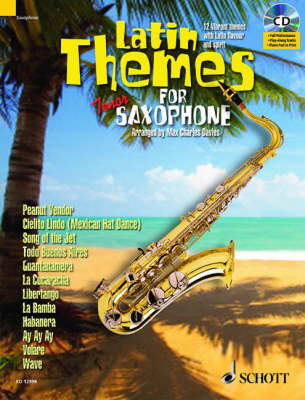 Latin Themes for Tenor Saxophone: 12 Vibrant Themes with Latin Flavour and Spirit