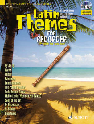 Latin Themes for Alto Recorder: 12 Vibrant Themes with Latin Flavour and Spirit