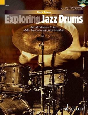 Exploring Jazz Drums: An Introduction to Jazz Styles, Technique and Improvisation