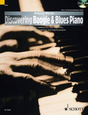 Discovering Boogie & Blues Piano: A Systematic Method for Learning Licks, Accompaniment Patterns and Improvisation